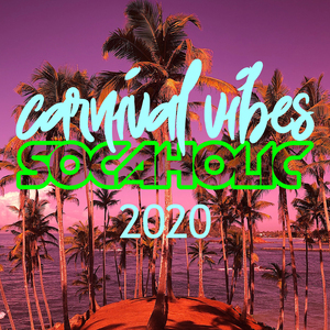 Socaholic Carnival Vibes Summer 2020