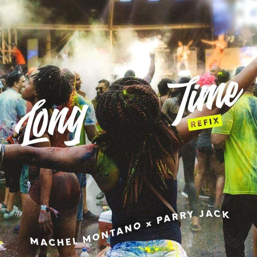 Machel Montano x Parry Jack Long Time Refix