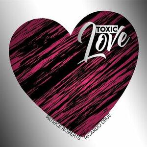 Ricardo Drue x Patrice Roberts - Toxic Love