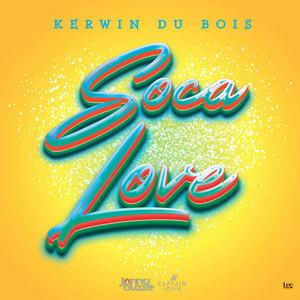 Kerwin Du Bois Soca Love