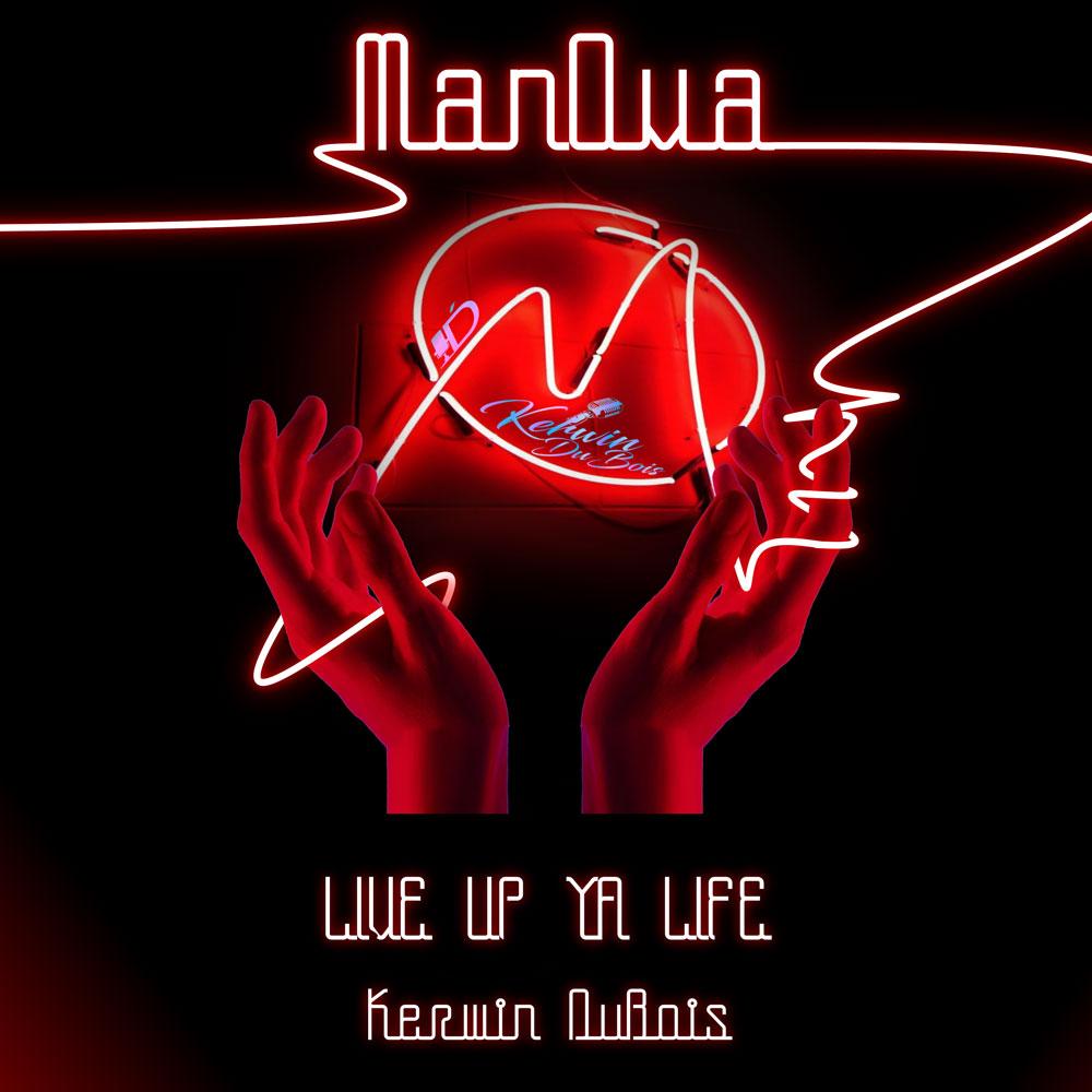 """Kerwin Du Bois """"Live Up Yuh Life"""""""