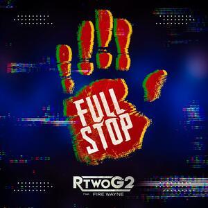 "RTwoG2 x Fire Wayne ""Full Stop"""