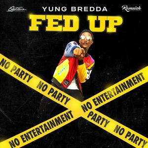 Yung Bredda - Fed Up