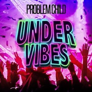 Problem Child Under Vibes